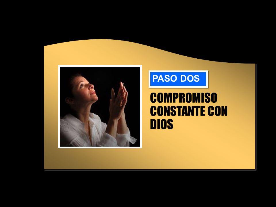 COMPROMISO CONSTANTE CON DIOS PASO DOS