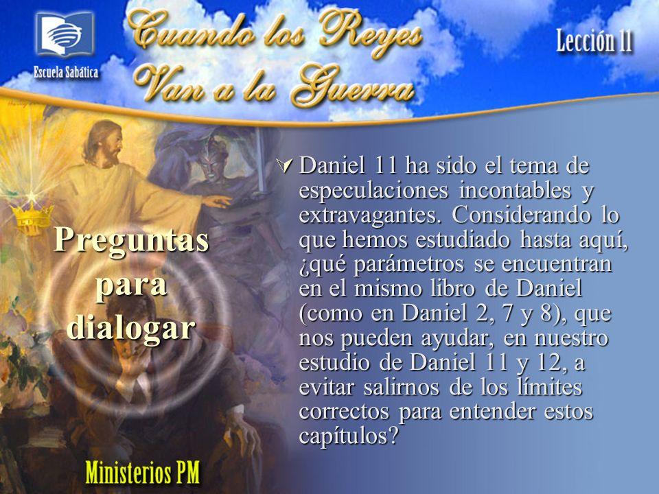 Daniel 11 ha sido el tema de especulaciones incontables y extravagantes. Considerando lo que hemos estudiado hasta aquí, ¿qué parámetros se encuentran