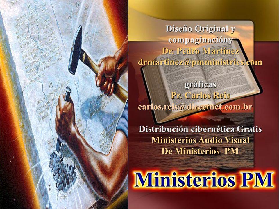 Diseño Original y compaginacióny Dr. Pedro Martínez drmartinez@pmministries.comgráficas Pr. Carlos Reis carlos.reis@directnet.com.br Distribución cibe