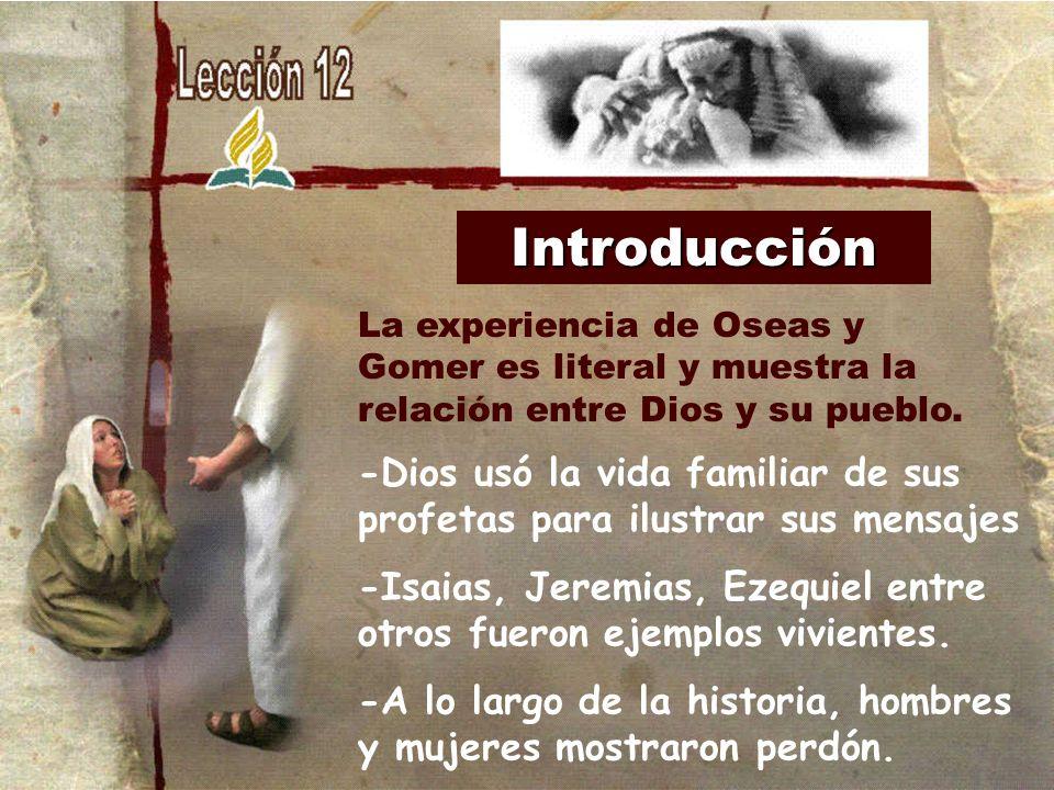 Introducción -Dios usó la vida familiar de sus profetas para ilustrar sus mensajes -Isaias, Jeremias, Ezequiel entre otros fueron ejemplos vivientes.