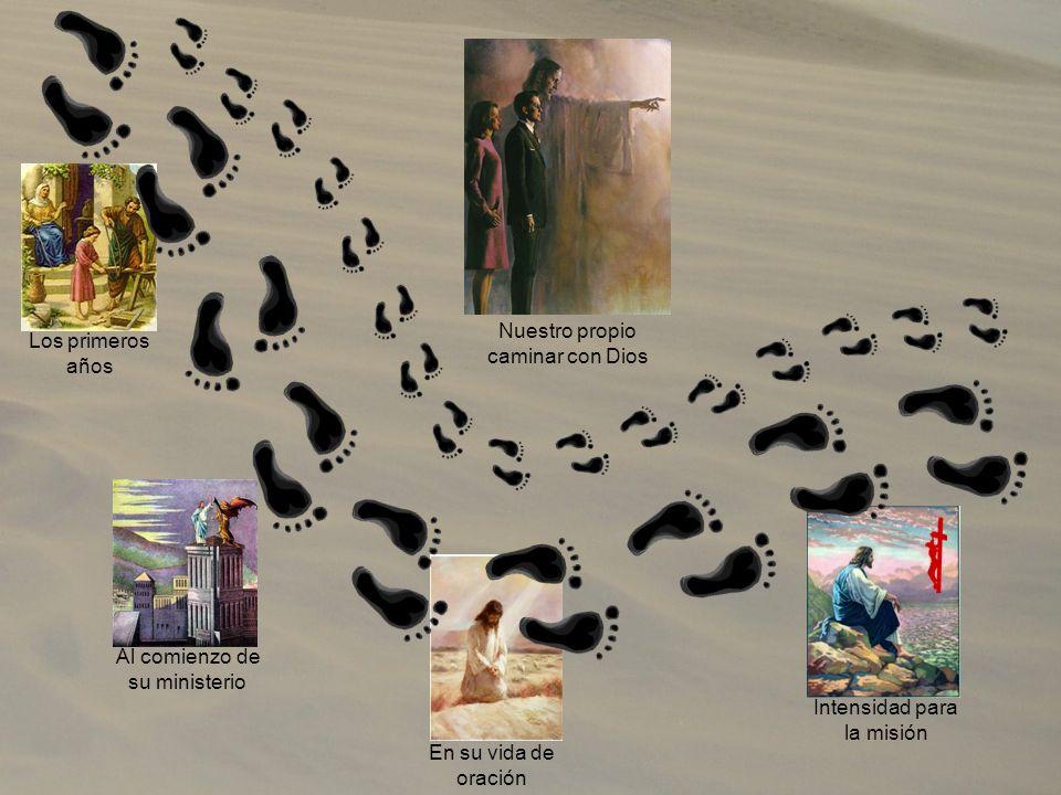 Al comienzo de su ministerio Los primeros años Intensidad para la misión En su vida de oración Nuestro propio caminar con Dios