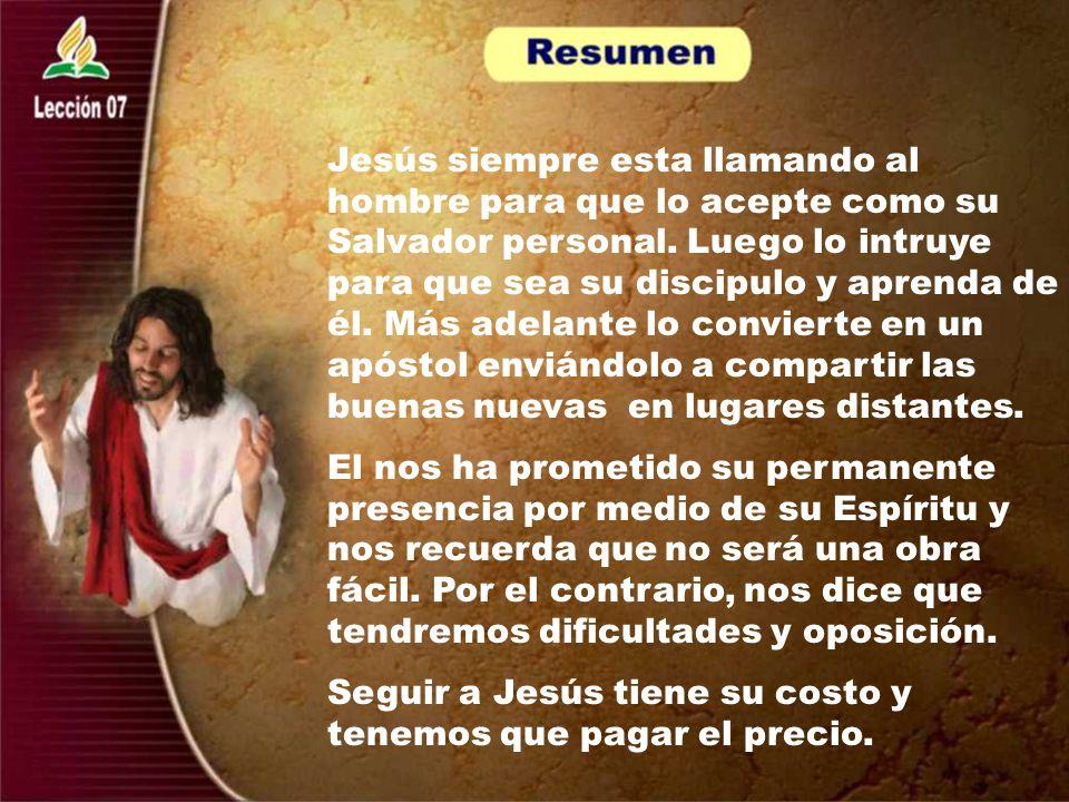 Jesús siempre esta llamando al hombre para que lo acepte como su Salvador personal. Luego lo intruye para que sea su discipulo y aprenda de él. Más ad