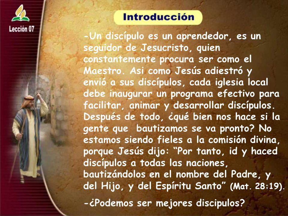 -Un discípulo es un aprendedor, es un seguidor de Jesucristo, quien constantemente procura ser como el Maestro. Asi como Jesús adiestró y envió a sus