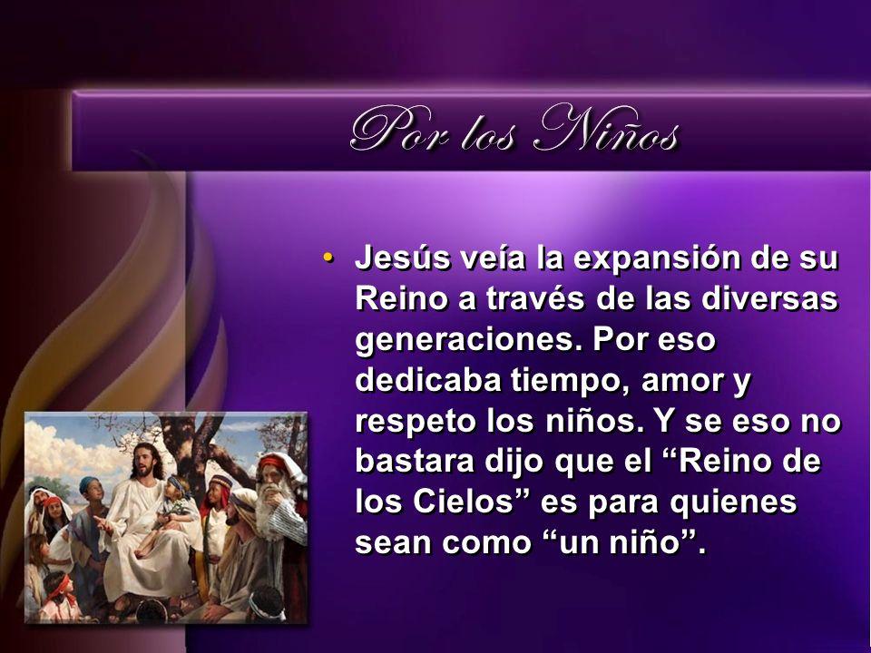 Jesús veía la expansión de su Reino a través de las diversas generaciones.