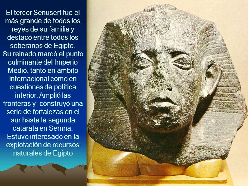 El tercer Senusert fue el más grande de todos los reyes de su familia y destacó entre todos los soberanos de Egipto. Su reinado marcó el punto culmina