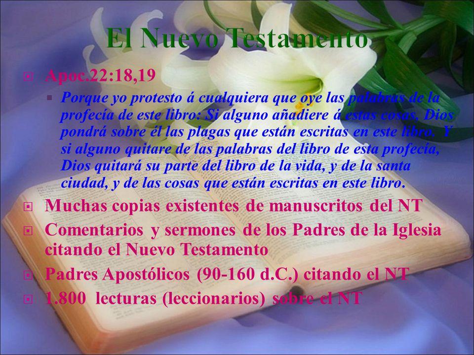 Apoc.22:18,19 Porque yo protesto á cualquiera que oye las palabras de la profecía de este libro: Si alguno añadiere á estas cosas, Dios pondrá sobre é