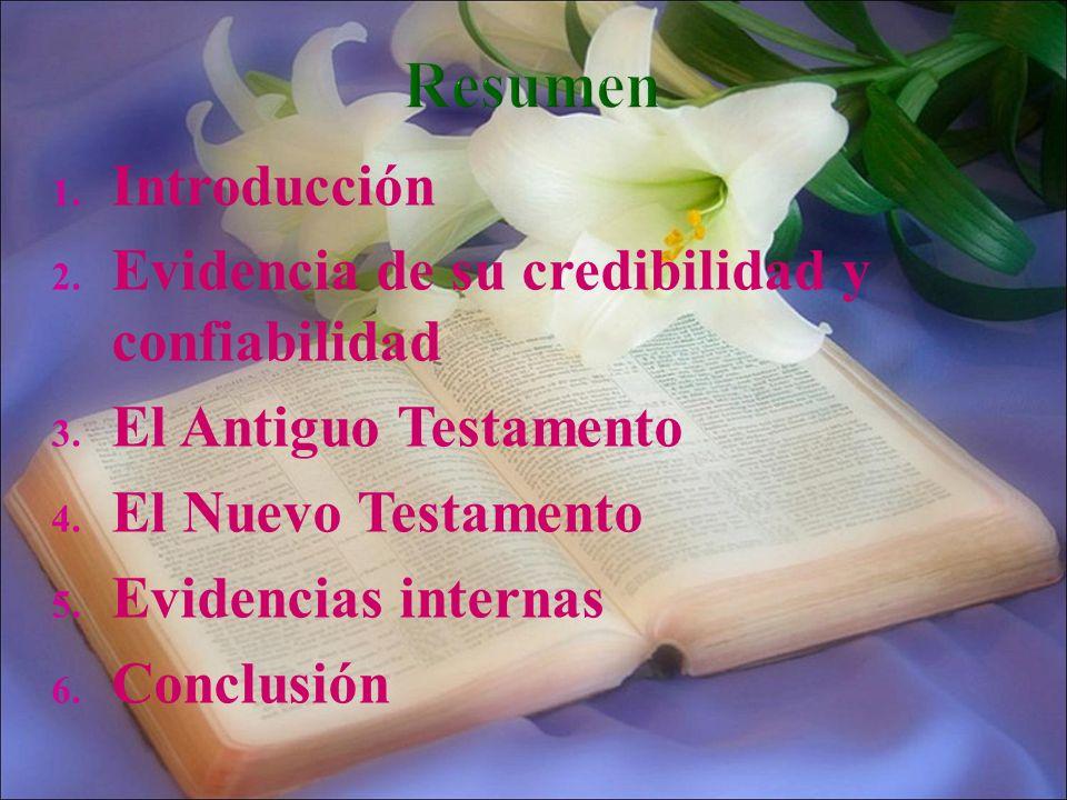1. Introducción 2. Evidencia de su credibilidad y confiabilidad 3. El Antiguo Testamento 4. El Nuevo Testamento 5. Evidencias internas 6. Conclusión