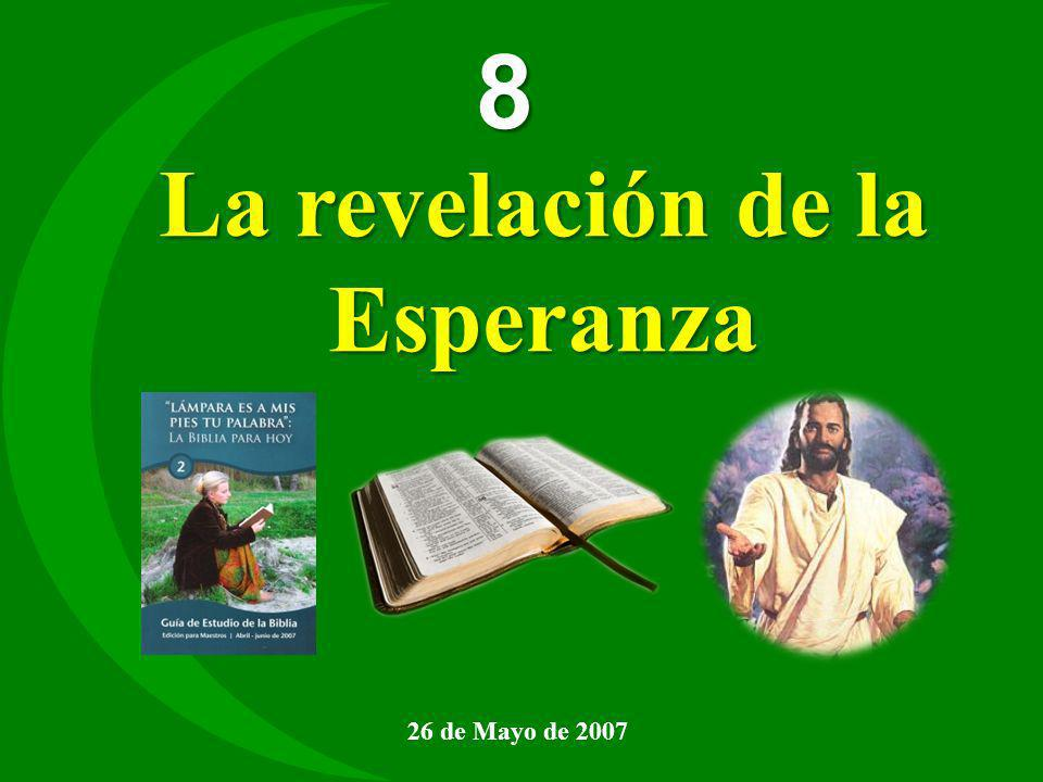8 26 de Mayo de 2007 La revelación de la Esperanza