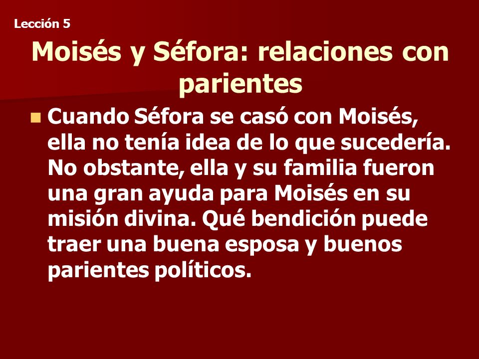Moisés y Séfora: relaciones con parientes Cuando Séfora se casó con Moisés, ella no tenía idea de lo que sucedería.
