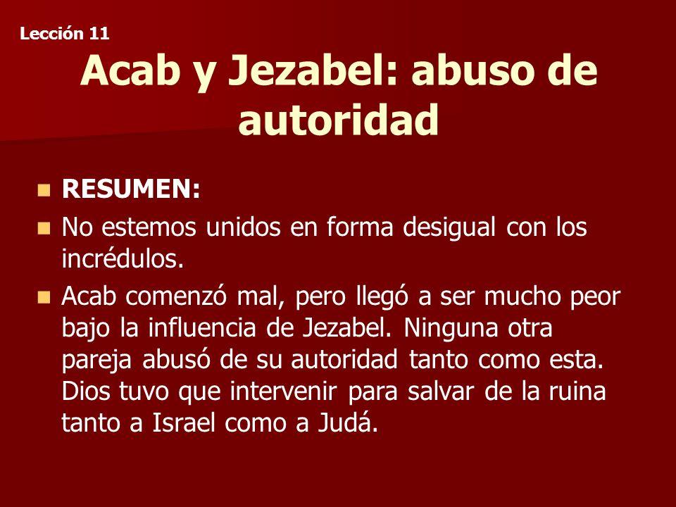 Acab y Jezabel: abuso de autoridad RESUMEN: No estemos unidos en forma desigual con los incrédulos.
