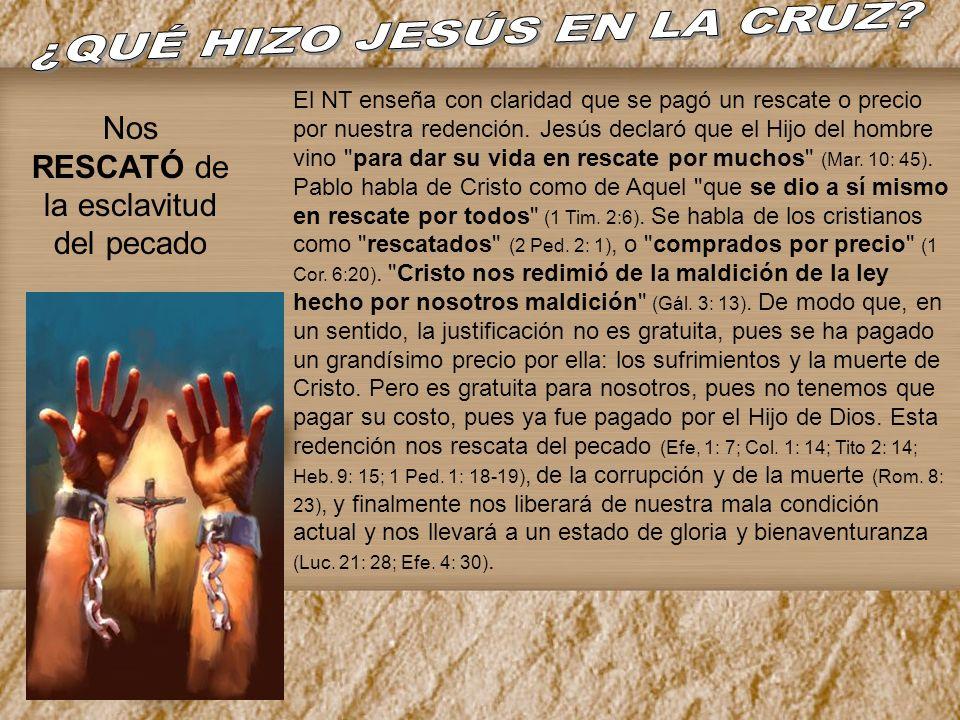 El NT enseña con claridad que se pagó un rescate o precio por nuestra redención. Jesús declaró que el Hijo del hombre vino