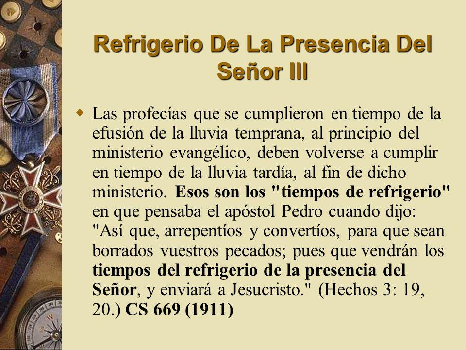 Refrigerio De La Presencia Del Señor III Las profecías que se cumplieron en tiempo de la efusión de la lluvia temprana, al principio del ministerio ev
