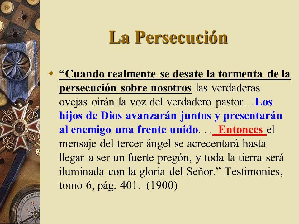 La Persecución Cuando realmente se desate la tormenta de la persecución sobre nosotros las verdaderas ovejas oirán la voz del verdadero pastor…Los hij
