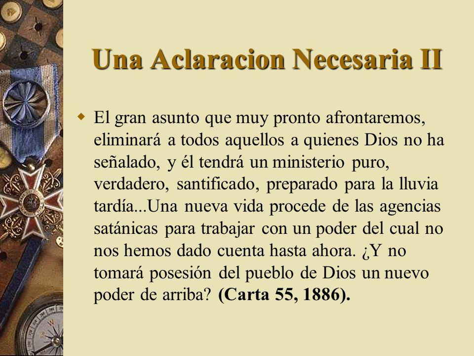 Una Aclaracion Necesaria II El gran asunto que muy pronto afrontaremos, eliminará a todos aquellos a quienes Dios no ha señalado, y él tendrá un minis
