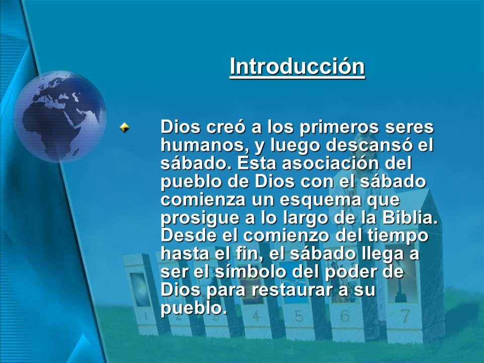Introducción Dios creó a los primeros seres humanos, y luego descansó el sábado.