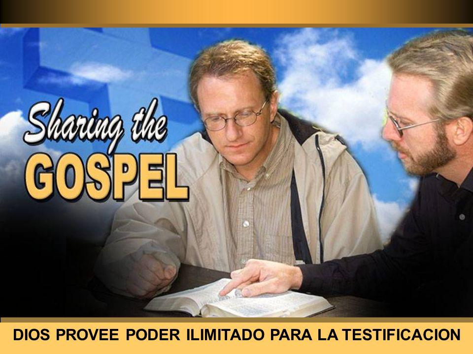 God personally DIOS PROVEE PODER ILIMITADO PARA LA TESTIFICACION