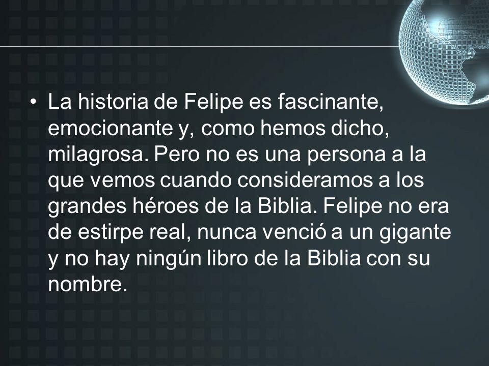 La historia de Felipe es fascinante, emocionante y, como hemos dicho, milagrosa.