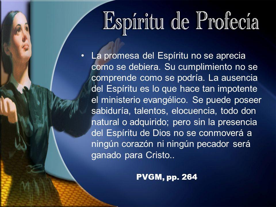PVGM, pp.264 La promesa del Espíritu no se aprecia como se debiera.