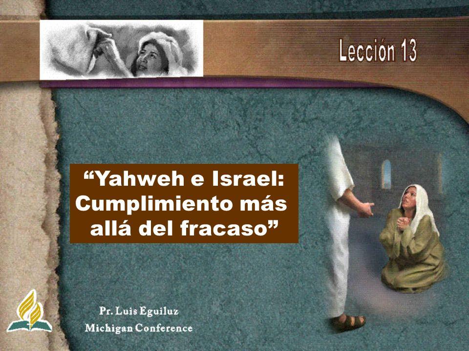 Yahweh e Israel: Cumplimiento más allá del fracaso