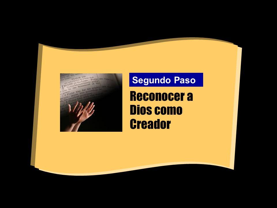 Reconocer a Dios como Creador Segundo Paso