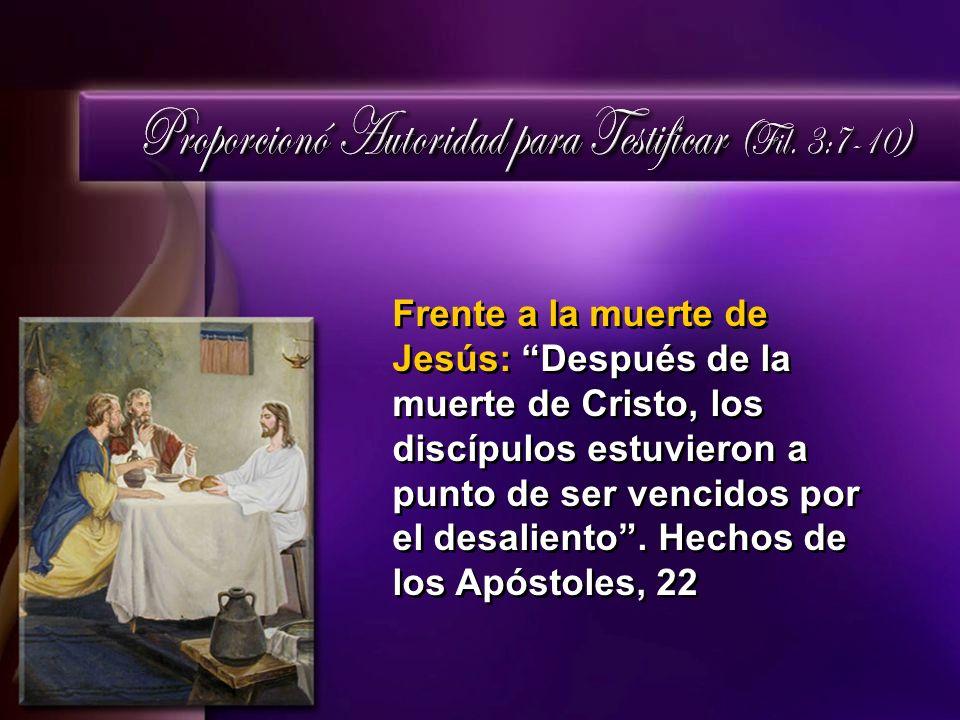 Frente a la muerte de Jesús: Después de la muerte de Cristo, los discípulos estuvieron a punto de ser vencidos por el desaliento. Hechos de los Apósto