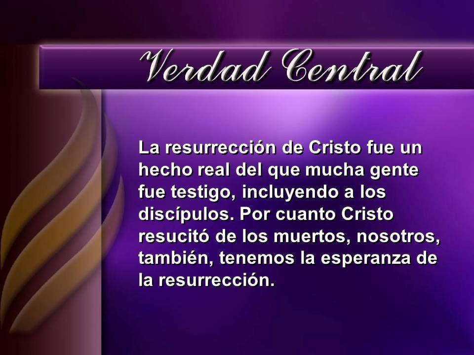 La resurrección de Cristo fue un hecho real del que mucha gente fue testigo, incluyendo a los discípulos. Por cuanto Cristo resucitó de los muertos, n