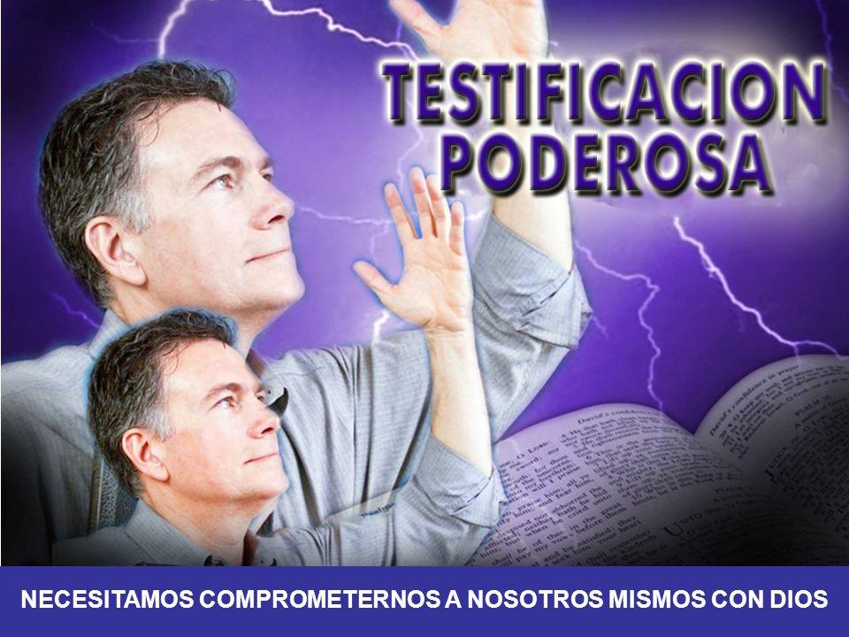NECESITAMOS COMPROMETERNOS A NOSOTROS MISMOS CON DIOS
