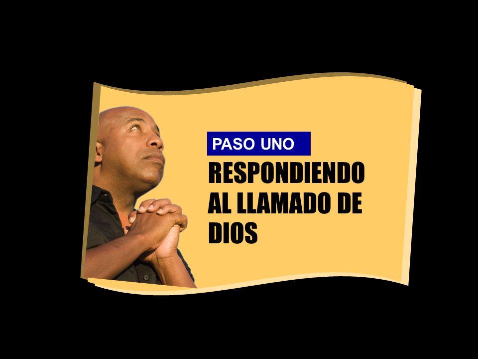 RESPONDIENDO AL LLAMADO DE DIOS PASO UNO