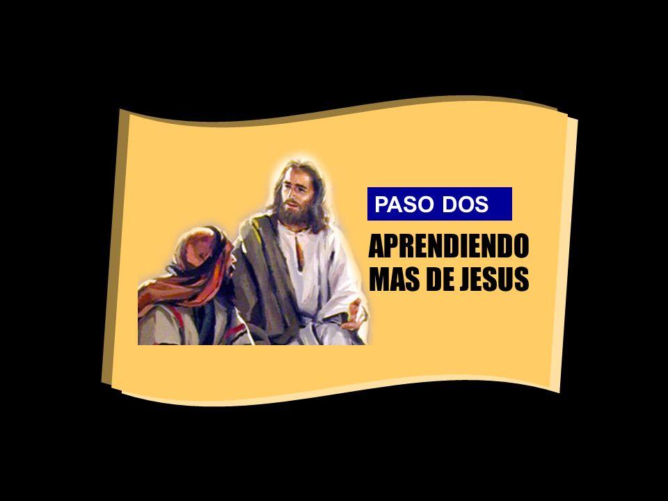 APRENDIENDO MAS DE JESUS PASO DOS