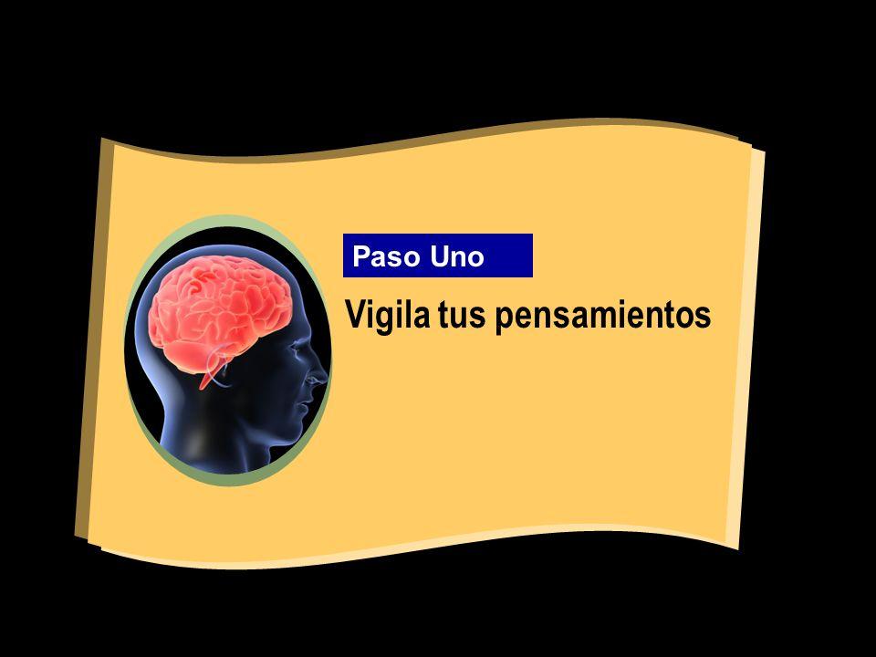 Vigila tus pensamientos Paso Uno