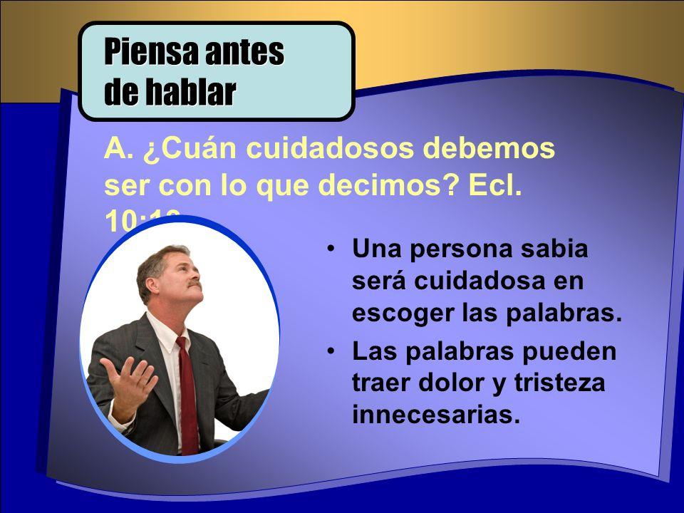 B.¿Cuán importante es para el cristiano hacer las decisiones correctas en lo que dice y hace.