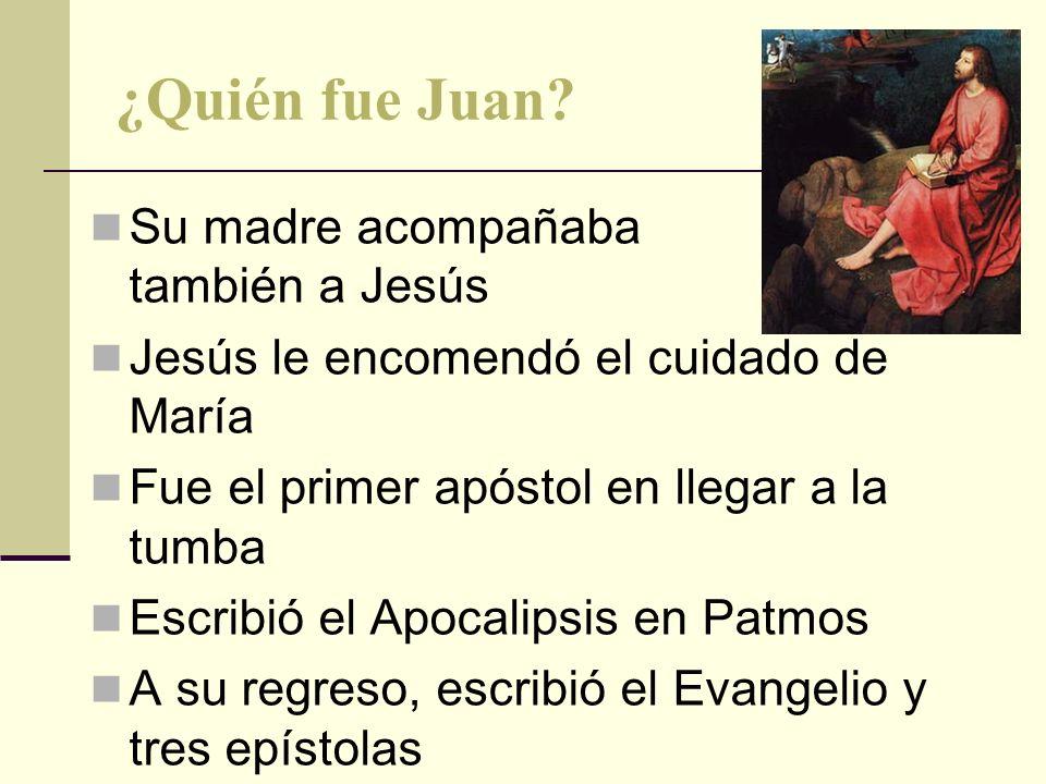 Su madre acompañaba también a Jesús Jesús le encomendó el cuidado de María Fue el primer apóstol en llegar a la tumba Escribió el Apocalipsis en Patmo