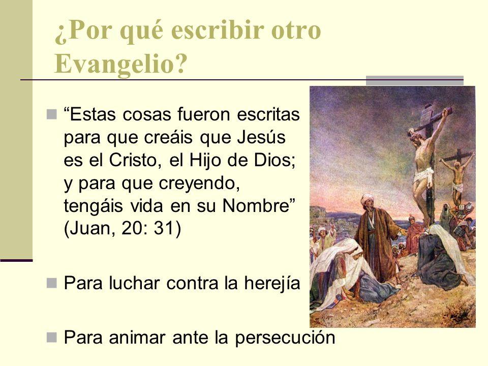 ¿Por qué escribir otro Evangelio? Estas cosas fueron escritas para que creáis que Jesús es el Cristo, el Hijo de Dios; y para que creyendo, tengáis vi