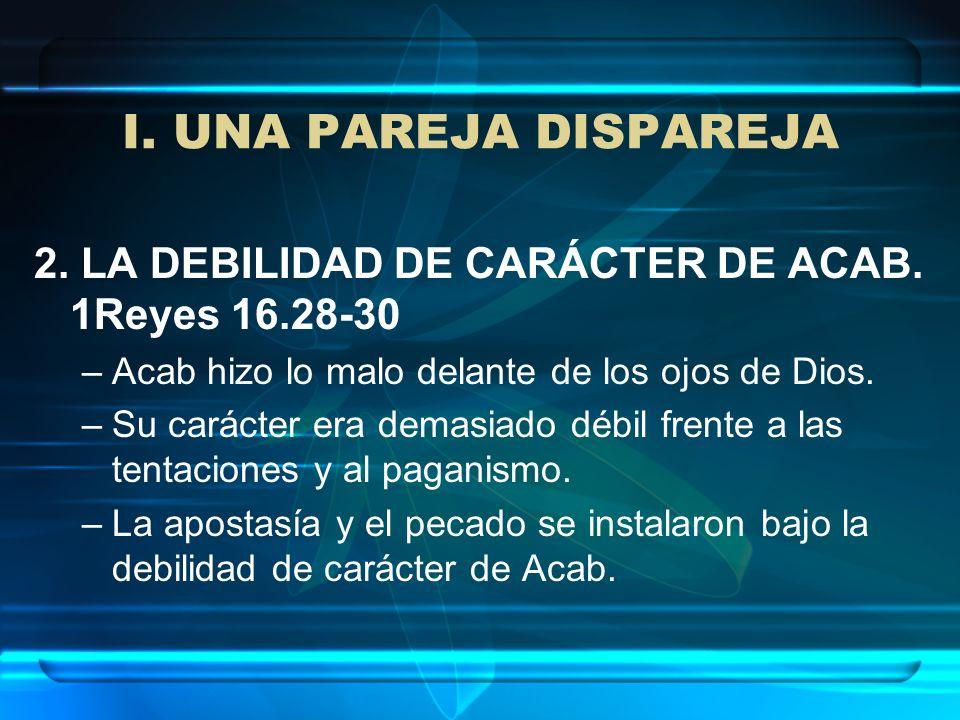 I.UNA PAREJA DISPAREJA 3. EL CARÁCTER DOMINANTE Y AMBICIOSO DE JEZABEL.