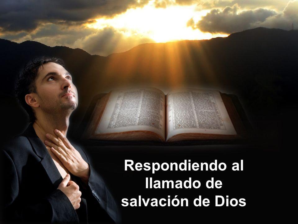 H Respondiendo al llamado de salvación de Dios