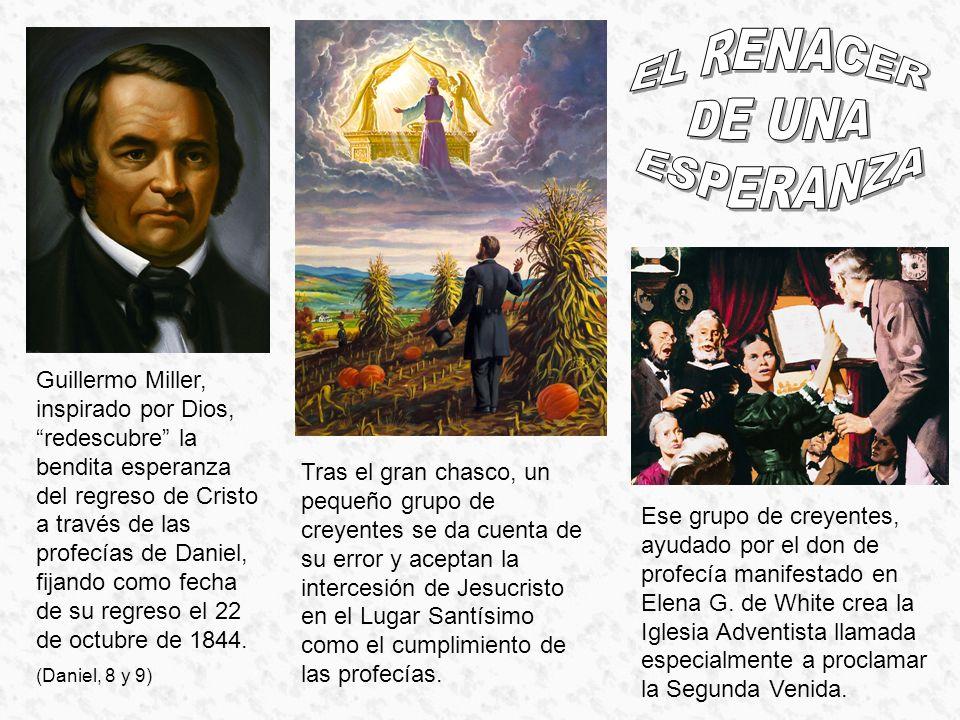 Guillermo Miller, inspirado por Dios, redescubre la bendita esperanza del regreso de Cristo a través de las profecías de Daniel, fijando como fecha de