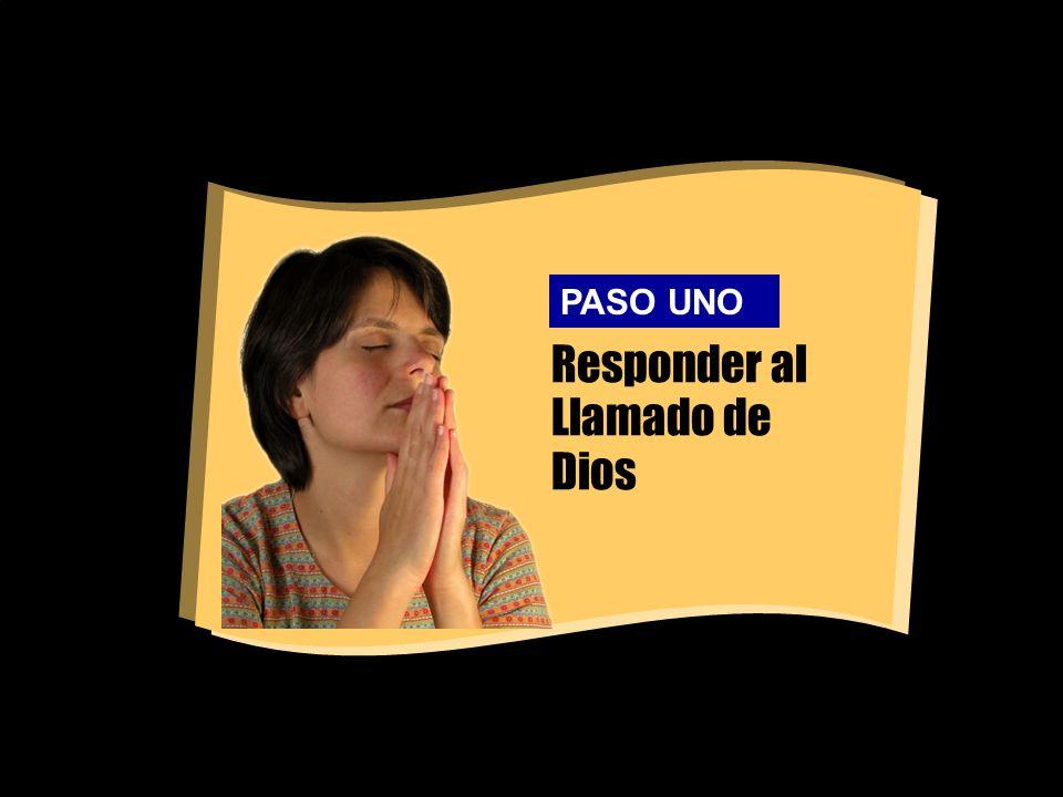 Responder al Llamado de Dios PASO UNO