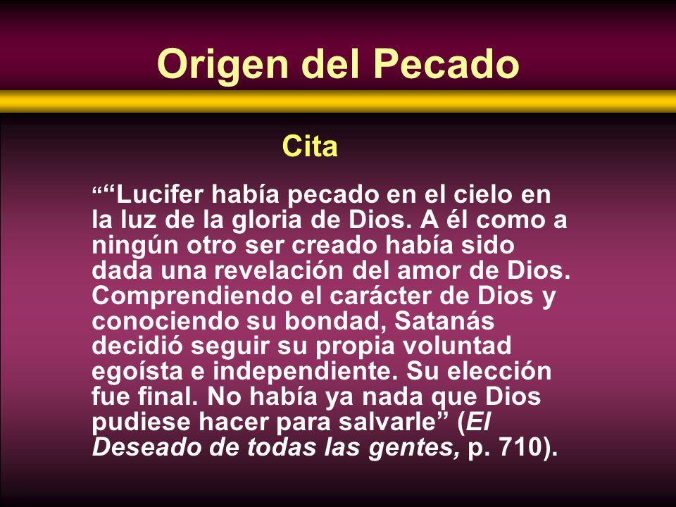 Lucifer había pecado en el cielo en la luz de la gloria de Dios. A él como a ningún otro ser creado había sido dada una revelación del amor de Dios. C