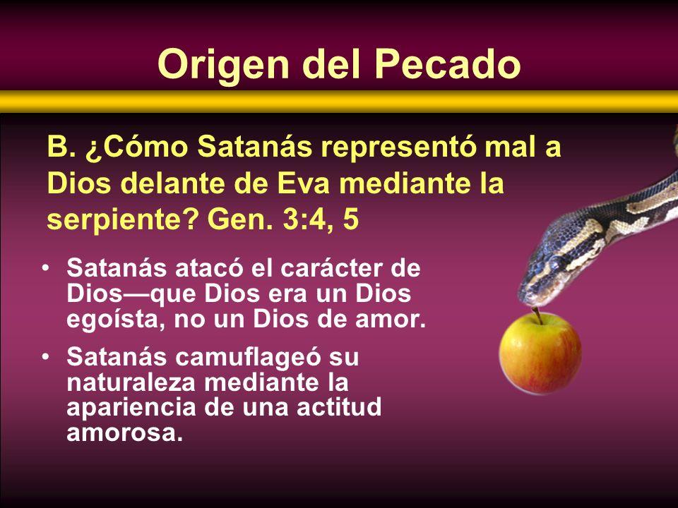 Satanás atacó el carácter de Diosque Dios era un Dios egoísta, no un Dios de amor. Satanás camuflageó su naturaleza mediante la apariencia de una acti