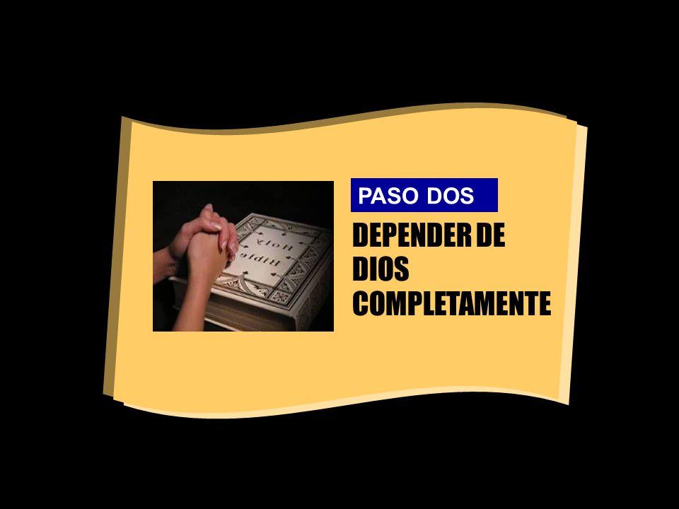 DEPENDER DE DIOS COMPLETAMENTE PASO DOS