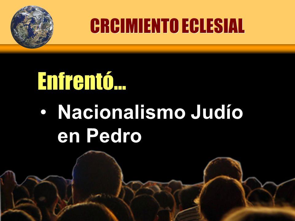 Nacionalismo Judío en Pedro Enfrentó… CRCIMIENTO ECLESIAL