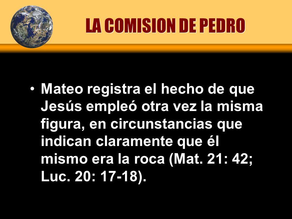 Mateo registra el hecho de que Jesús empleó otra vez la misma figura, en circunstancias que indican claramente que él mismo era la roca (Mat. 21: 42;