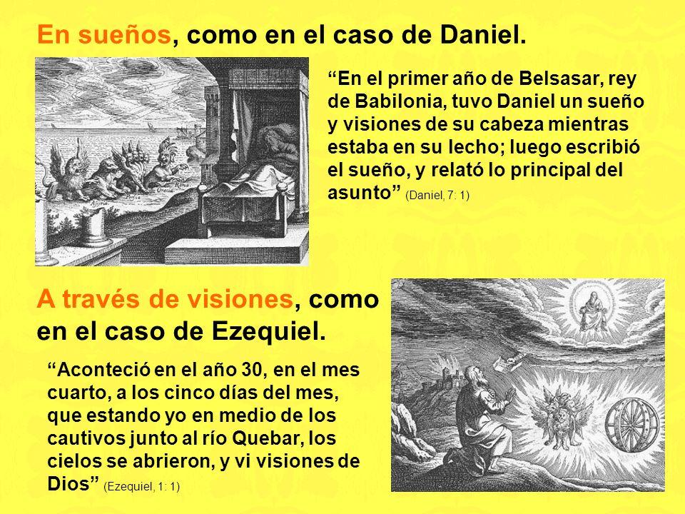 En sueños, como en el caso de Daniel.