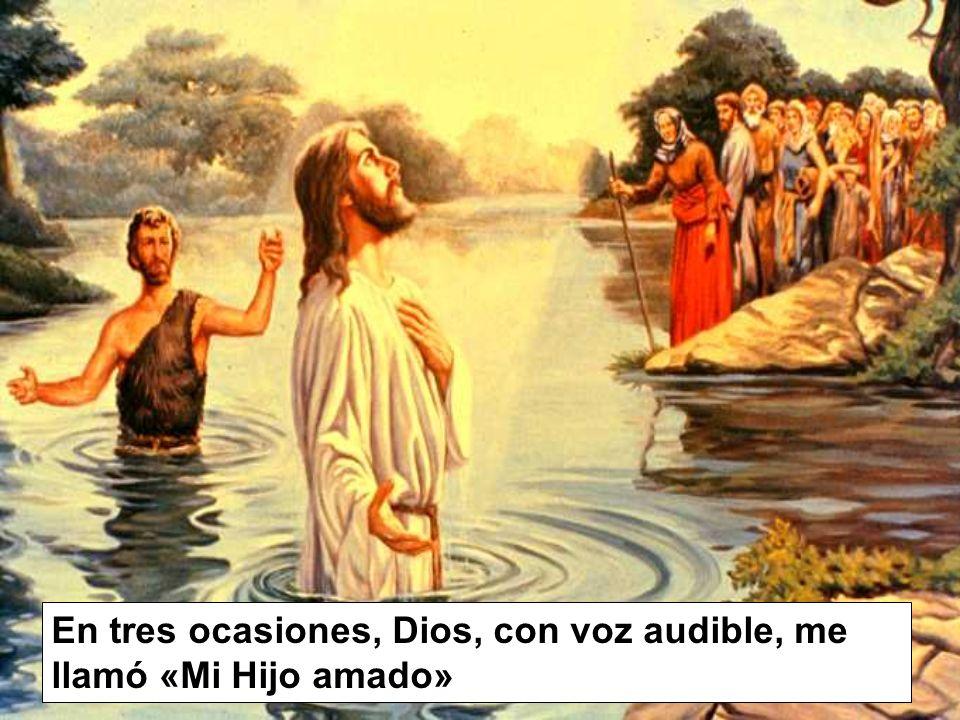 En tres ocasiones, Dios, con voz audible, me llamó «Mi Hijo amado»