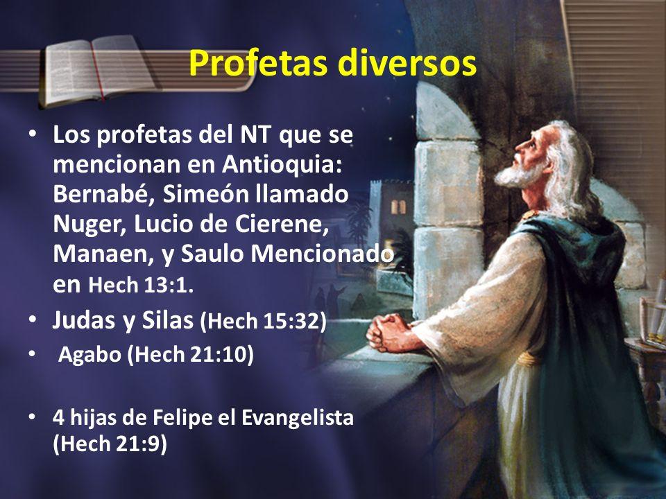 Profetas diversos Los profetas del NT que se mencionan en Antioquia: Bernabé, Simeón llamado Nuger, Lucio de Cierene, Manaen, y Saulo Mencionado en He