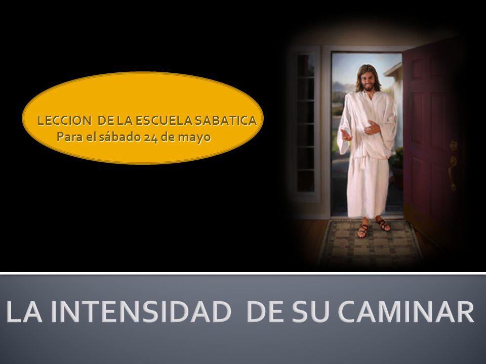 LECCION DE LA ESCUELA SABATICA Para el sábado 24 de mayo Para el sábado 24 de mayo
