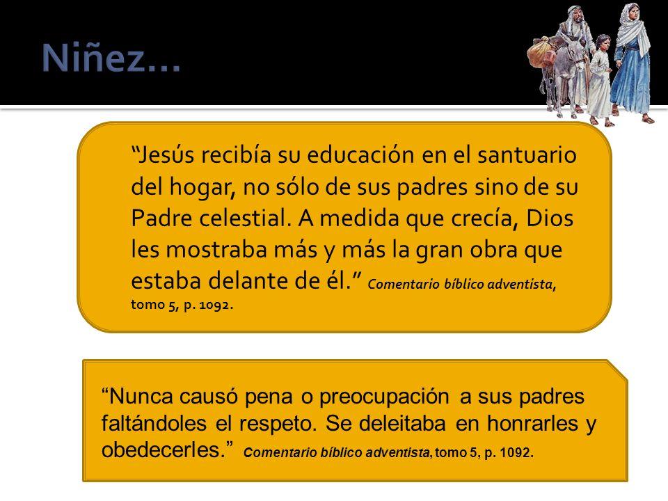 Jesús recibía su educación en el santuario del hogar, no sólo de sus padres sino de su Padre celestial. A medida que crecía, Dios les mostraba más y m