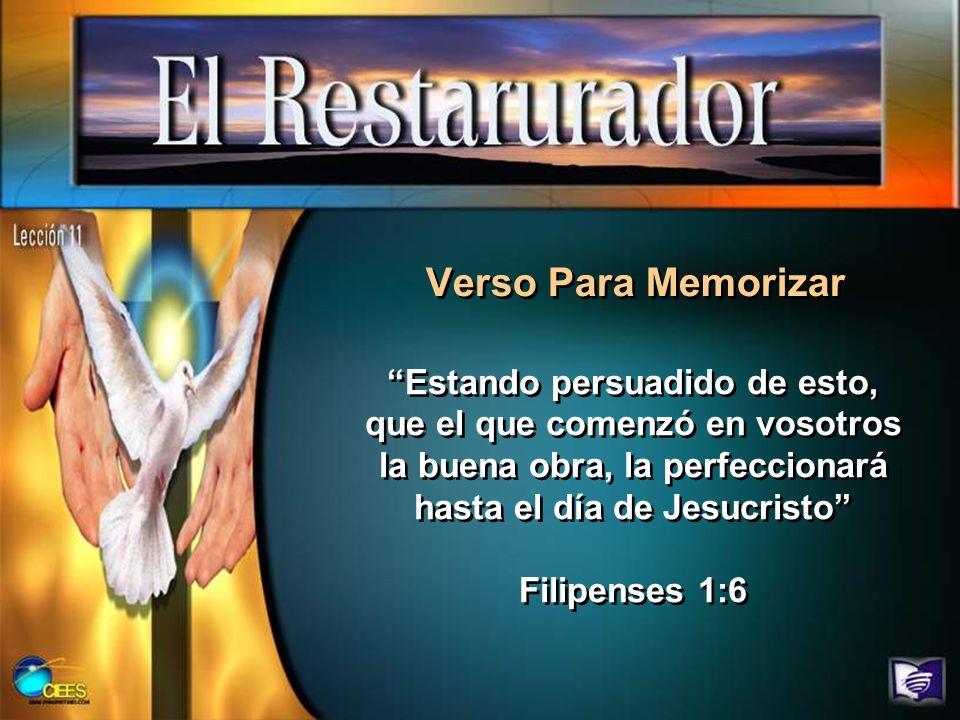 Verso Para Memorizar Estando persuadido de esto, que el que comenzó en vosotros la buena obra, la perfeccionará hasta el día de Jesucristo Filipenses