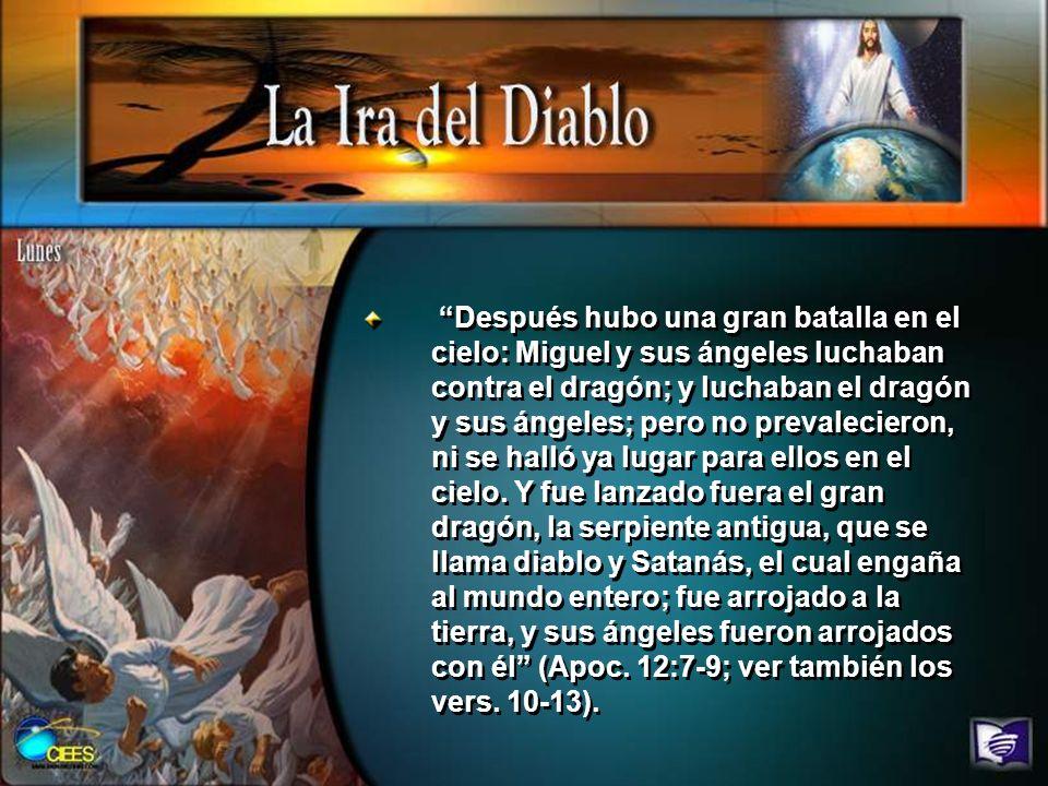 Después hubo una gran batalla en el cielo: Miguel y sus ángeles luchaban contra el dragón; y luchaban el dragón y sus ángeles; pero no prevalecieron,