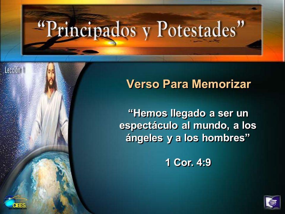 Verso Para Memorizar Hemos llegado a ser un espectáculo al mundo, a los ángeles y a los hombres 1 Cor. 4:9